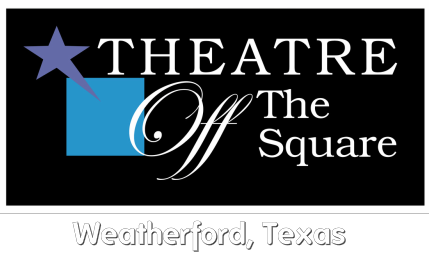 Theatre Off The Square​Weatherford, Texas